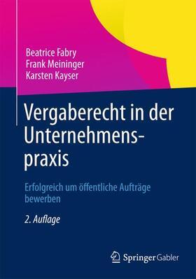 Fabry / Kayser / Meininger | Vergaberecht in der Unternehmenspraxis | Buch | sack.de