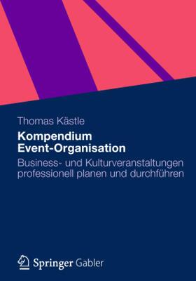 Kästle | Kompendium Event-Organisation | Buch | sack.de