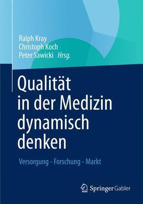 Kray / Sawicki / Koch | Qualität in der Medizin dynamisch denken | Buch | sack.de