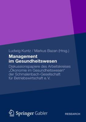 Kuntz / Bazan | Management im Gesundheitswesen | Buch | sack.de
