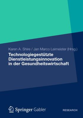 Shire / Shire / Leimeister | Technologiegestützte Dienstleistungsinnovation in der Gesundheitswirtschaft | Buch | sack.de