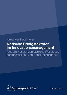 Hochmeier | Kritische Erfolgsfaktoren im Innovationsmanagement | Buch | sack.de