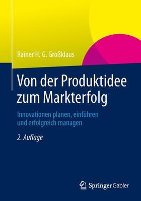 Großklaus | Von der Produktidee zum Markterfolg | Buch | sack.de