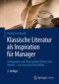 Leonhardt    Klassische Literatur als Inspiration für Manager   Buch    Sack Fachmedien