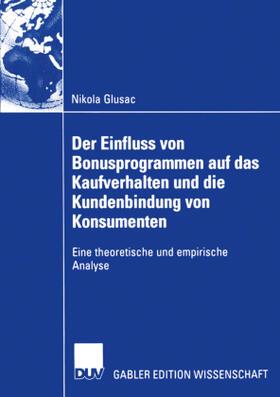 Glusac   Der Einfluss von Bonusprogrammen auf das Kaufverhalten und die Kundenbindung von Konsumenten   Buch   sack.de