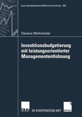 Werkmeister | Investitionsbudgetierung mit leistungsorientierter Managemententlohnung | Buch | sack.de