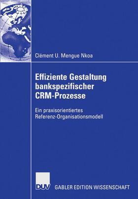 Mengue Nkoa | Effiziente Gestaltung bankspezifischer CRM-Prozesse | Buch | sack.de