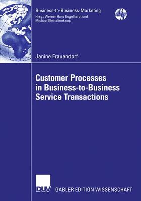 Frauendorf | Customer Processes in Business-to-Business Service Transactions | Buch | sack.de