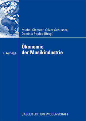 Clement / Papies / Schusser   Ökonomie der Musikindustrie   Buch   sack.de