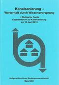 Institut für Siedlungswasserbau, Wassergüte- und Abfallwirtschaft |  Kanalsanierung – Werterhalt durch Wissensvorsprung | Buch |  Sack Fachmedien