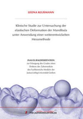 Klußmann   Klinische Studie zur Untersuchung der elastischen Deformation der Mandibula unter Anwendung einer weiterentwickelten Messmethode   Buch   sack.de