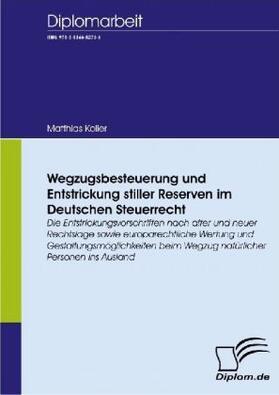 Koller | Wegzugsbesteuerung und Entstrickung stiller Reserven im deutschen Steuerrecht | Buch
