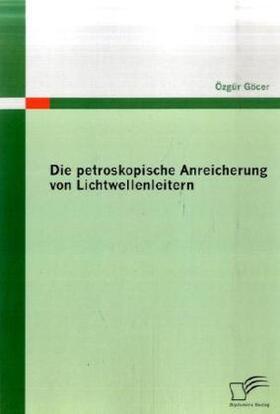 Die petroskopische Anreicherung von Lichtwellenleitern   Buch   sack.de