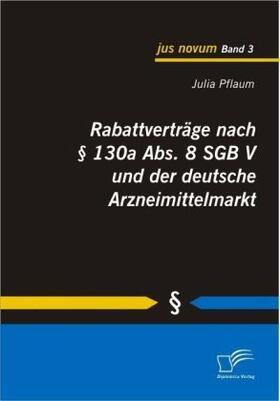 Rabattverträge nach § 130a Abs. 8 SGB V und der deutsche Arzneimittelmarkt | Buch | sack.de