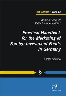 Schmidt / Wülfert | Practical Handbook for the Marketing of Foreign Investment Funds in Germany | Buch | sack.de