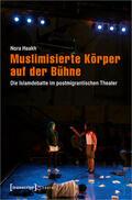 Haakh |  Muslimisierte Körper auf der Bühne | Buch |  Sack Fachmedien