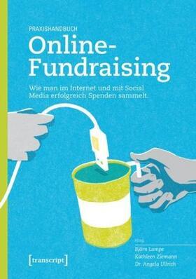 Lampe / Ziemann / Ullrich | Praxishandbuch Online-Fundraising | Buch | sack.de