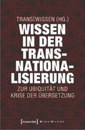 Trans Wissen |  Wissen in der Transnationalisierung | Buch |  Sack Fachmedien