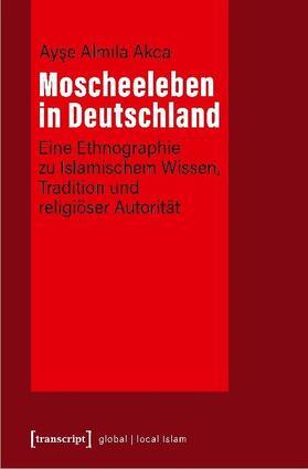 Akca   Moscheeleben in Deutschland   Buch   sack.de