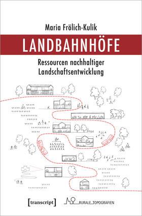 Frölich-Kulik   Landbahnhöfe   Buch   sack.de