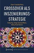 Petry |  Crossover als Inszenierungsstrategie | Buch |  Sack Fachmedien