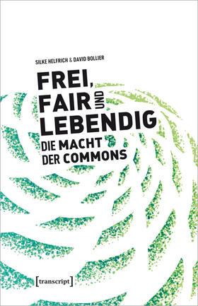 Helfrich / Bollier   Frei, fair und lebendig - Die Macht der Commons   Buch   sack.de