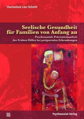 Lier-Schehl | Seelische Gesundheit für Familien von Anfang an | Buch | sack.de