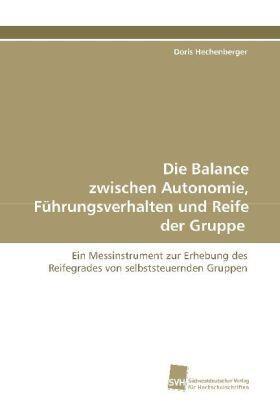 Hechenberger | Die Balance zwischen Autonomie, Führungsverhalten und Reife der Gruppe | Buch | sack.de