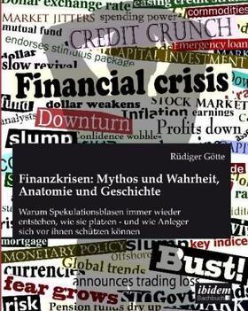 Götte | Finanzkrisen: Mythos und Wahrheit, Anatomie und Geschichte | Buch | sack.de