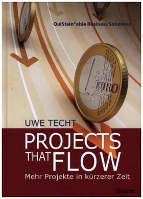 Techt | Projects that Flow. Mehr Projekte in kürzerer Zeit | Buch | sack.de