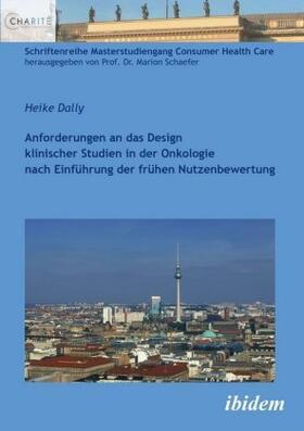 Dally | Anforderungen an das Design klinischer Studien in der Onkologie nach Einführung der frühen Nutzenbewertung | Buch | sack.de