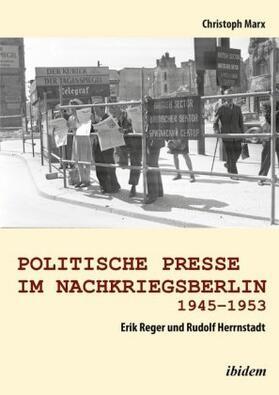 Marx | Politische Presse im Nachkriegsberlin 1945-1953 | Buch | sack.de