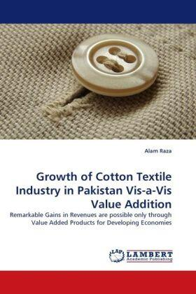 Raza | Growth of Cotton Textile Industry in Pakistan Vis-a-Vis Value Addition | Buch | sack.de