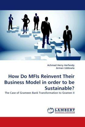 Herfandy / Uddowla | How Do MFIs Reinvent Their Business Model in order to be Sustainable? | Buch | sack.de