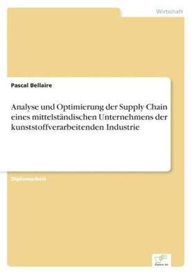 Analyse und Optimierung der Supply Chain eines mittelständischen Unternehmens der kunststoffverarbeitenden Industrie   Buch   sack.de