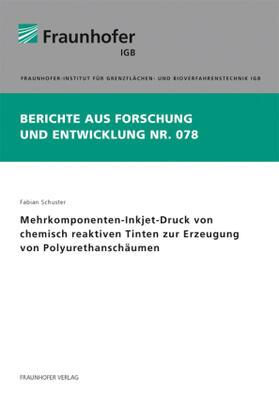 Schuster   Mehrkomponenten-Inkjet-Druck von chemisch reaktiven Tinten zur Erzeugung von Polyurethanschäumen.   Buch   sack.de