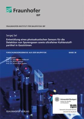 Sel / Sedlbauer / Leistner | Entwicklung eines photoakustischen Sensors für die Detektion von Spurengasen sowie ultrafeiner Kohlenstoffpartikel in Gasströmen. | Buch | sack.de