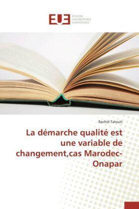Tatouti | La démarche qualité est une variable de changement,cas Marodec-Onapar | Buch | sack.de