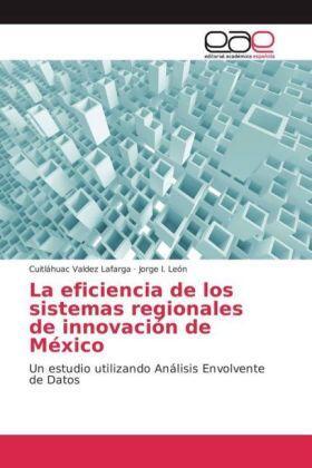 La eficiencia de los sistemas regionales de innovación de México | Buch | sack.de