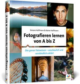 Hoffmann / Hoffmann | Fotografieren lernen von A bis Z | Buch | sack.de