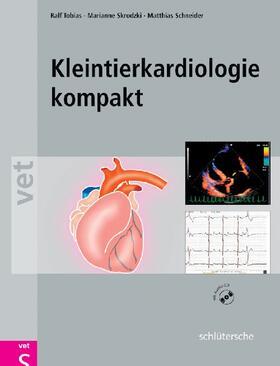 Tobias / Skrodzki / Schneider   Kleintierkardiologie kompakt   E-Book   sack.de