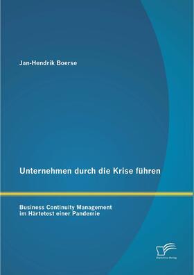 Boerse | Unternehmen durch die Krise führen: Business Continuity Management im Härtetest einer Pandemie | Buch | sack.de