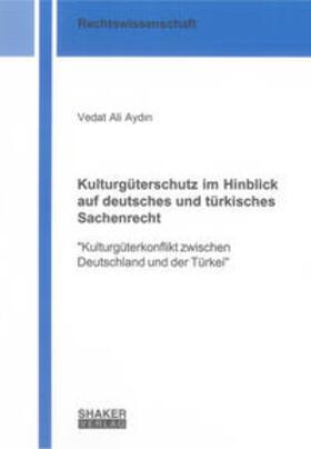 Aydin | Kulturgüterschutz im Hinblick auf deutsches und türkisches Sachenrecht | Buch | sack.de