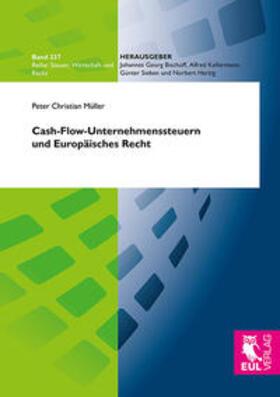 Müller | Cash-Flow-Unternehmenssteuern und Europäisches Recht | Buch | sack.de