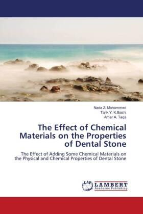 The Effect of Chemical Materials on the Properties of Dental Stone | Buch | sack.de