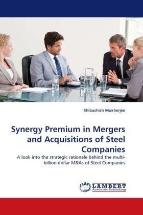 Mukherjee | Synergy Premium in Mergers and Acquisitions of Steel Companies | Buch | sack.de