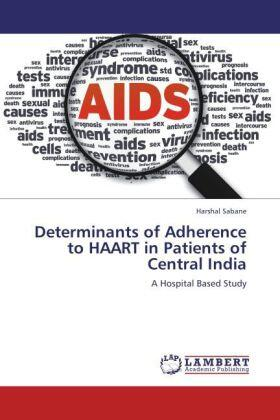 Determinants of Adherence to HAART in Patients of Central India | Buch | sack.de