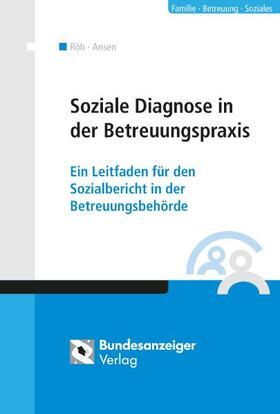 Röh / Ansen | Soziale Diagnose in der Betreuungspraxis | Buch | sack.de
