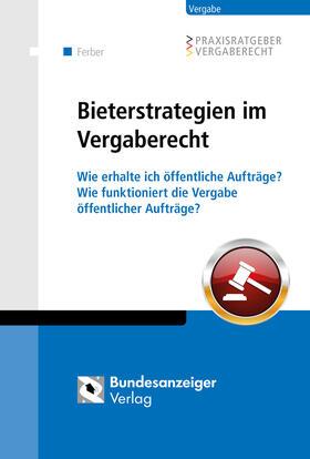 Ferber | Bieterstrategien im Vergaberecht | Buch | sack.de