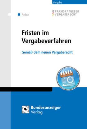 Ferber | Fristen im Vergabeverfahren | Buch | sack.de